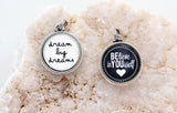 Dream Big Dreams Double Sided Bubble Charm