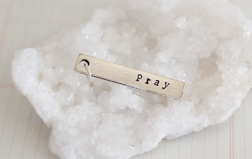 Hand Stamped Rectangle Pray Charm - Jennifer Dahl Designs