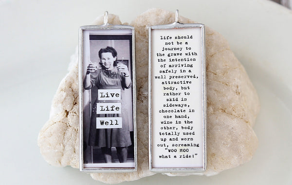 Live Life Well Soldered Art Charm
