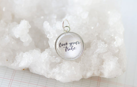 Love Your Tribe Bubble Charm