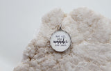 Not All Who Wander Bubble Charm - Jennifer Dahl Designs