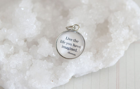 Live The Life You Have Imagined Bubble Charm