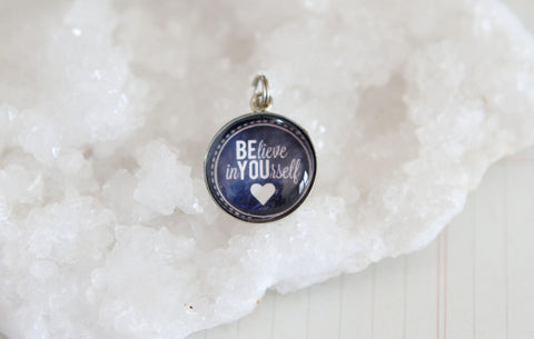 Believe In Yourself Bubble Charm
