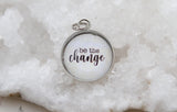 Be The Change Bubble Charm