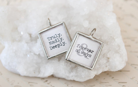 Truly Madly Deeply Soldered Art Charm