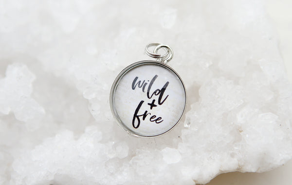 Wild and Free Bubble Charm