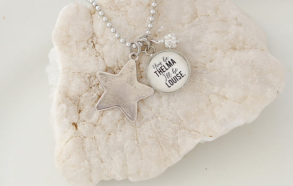 You be Thelma I'll be Louise Necklace