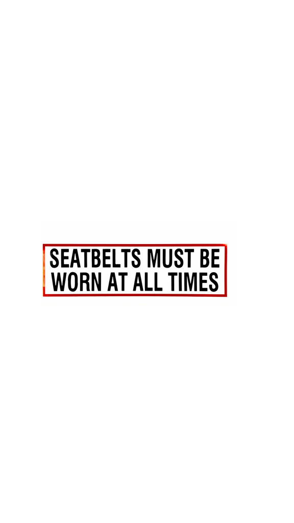 Decal - Seatbelts must be worn at all times (7X2)