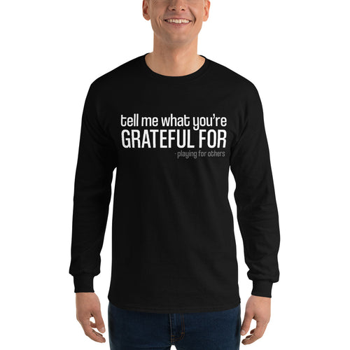 Tell me What You're Grateful for, long sleeve - the Gratitude Series