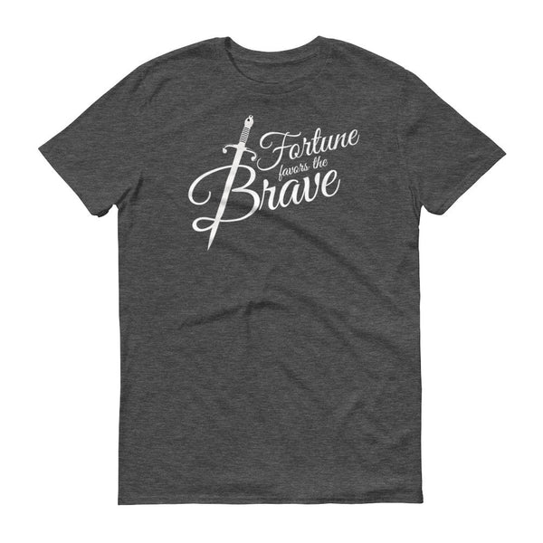Fortune Favors The Brave Shirt