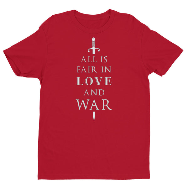 All Is Fair In Love And War T Shirts