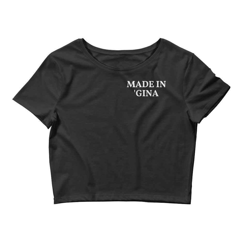 Made in 'Gina CROP TOP