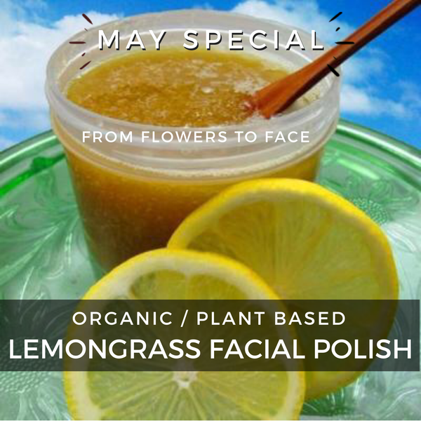 FROM FLOWERS TO FACE + MAY SPECIALS