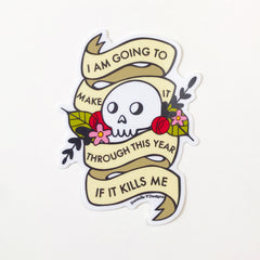 I am Going to Make It Vinyl Sticker