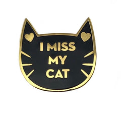 I Miss My Cat Enamel Pin- Black and Gold