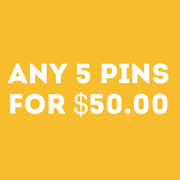 ANY 5 Pins for $50