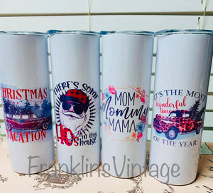 20 ounce skinny Mom & Holiday Cups