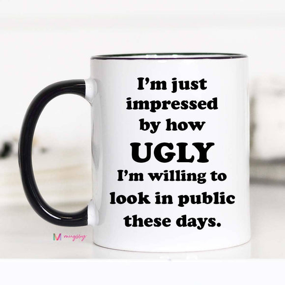 I'm Just Impressed By How Ugly Mug