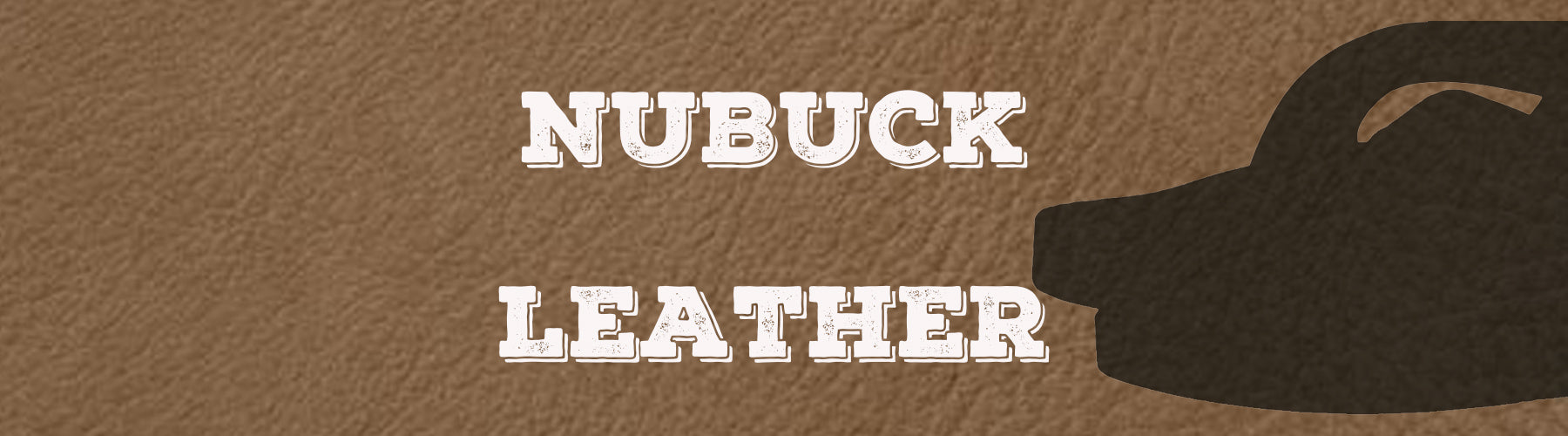 Nubuck Leather: Silky Soft, Long Lasting Quality