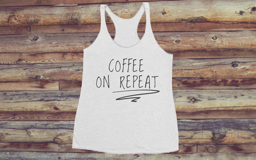 Coffee On Repeat Women's Tank