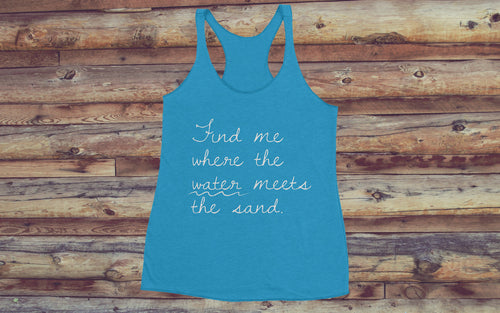 Find Me Where The Water Meets The Sand - Women's Tank