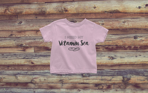 I Need My Vitamin Sea - Toddler Tee