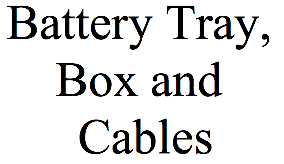 Battery Tray, Box and Cables