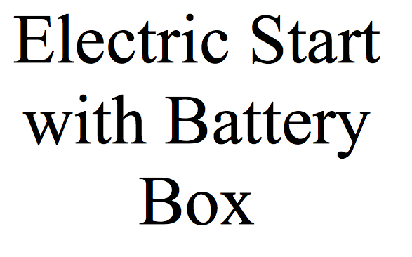 Electric Start w/ Battery Box