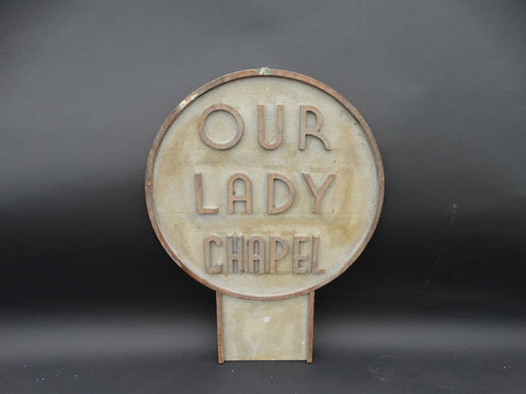"Vintage ""Our Lady Chapel"" Sign"
