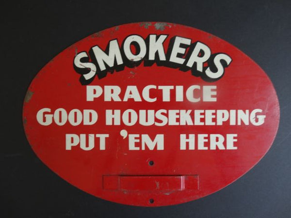 """Smokers Practice Good Housekeeping"" Sign"