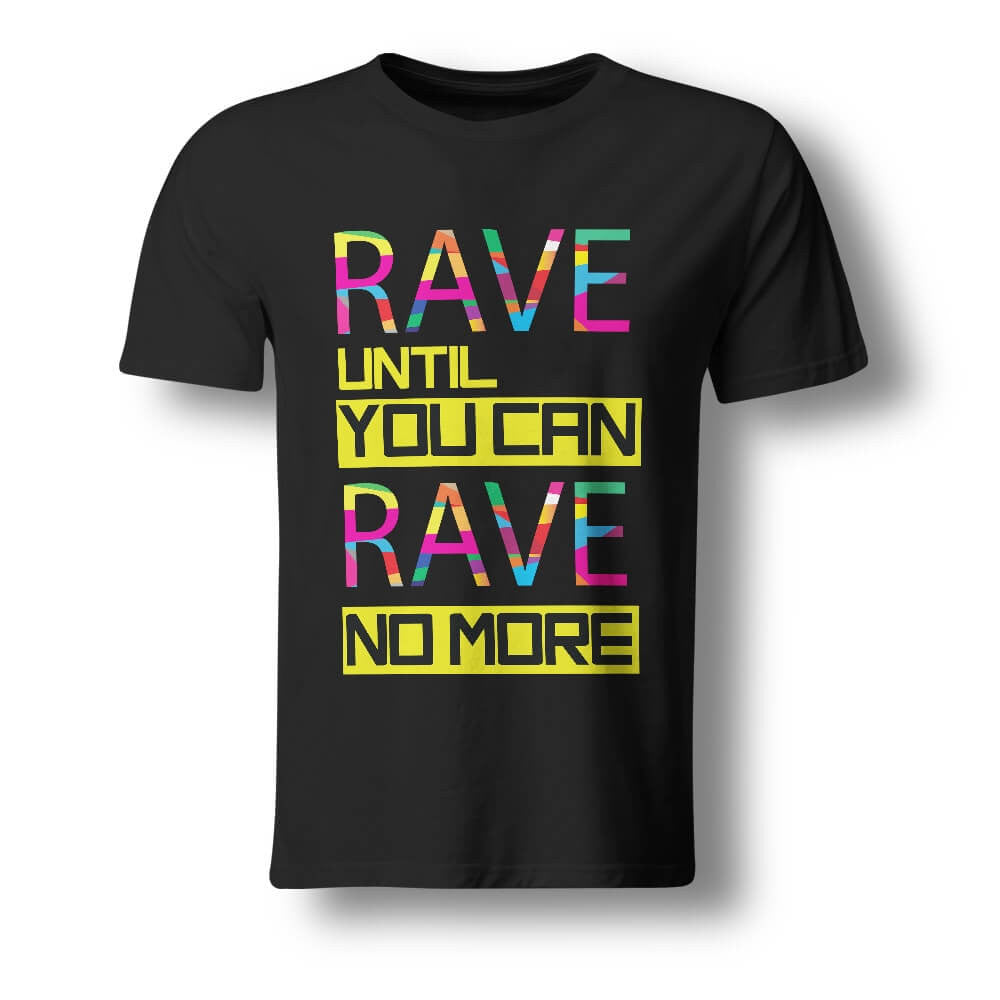 Rave Until You Can Rave No More