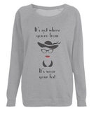 "EP66 ""It's not where you're from, it's wear your hat"" Organic Eco Women's Raglan Sweatshirt"