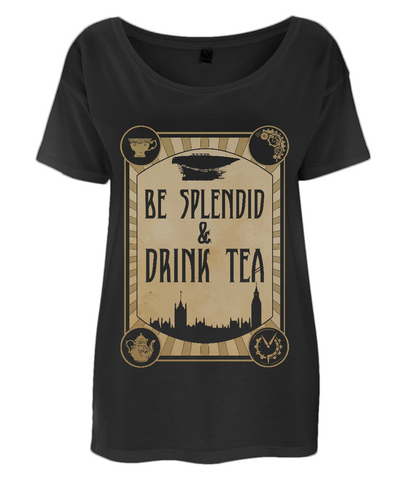 "EP46 Organic Eco Women's Oversized Steampunk T-Shirt in black contains the humorous Steampunk quote  ""Be Splendid and Drink Tea"""