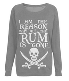 "EP66 Organic Combed Cotton Dark Heather Raglan Sweatshirt features the famous Calico Jack skull and crossed cutlasses along with the humorous Pirate quote ""I am the Reason why all the Rum is Gone"""