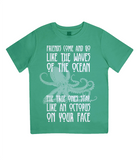 "EPJ01 Organic Combed Cotton Children's T-Shirt in Green contains the quote  ""Friends Come and Go Like the Waves on the Ocean - The True Ones Stay Like an Octopus on your Face"""