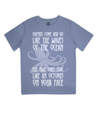 "EPJ01 Organic Combed Cotton Children's T-Shirt in Faded Denim contains the quote  ""Friends Come and Go Like the Waves on the Ocean - The True Ones Stay Like an Octopus on your Face"""