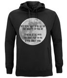 "EP60P Organic and Eco black Hoodie contains the quote ""Most people want to be the Sun, I would rather be the Moon that shines down on you in your darkest hour"" with an image of the moon"