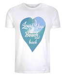 "EPo1 Organic and Eco unisex white T-Shirt features a watercolour ocean wave with ""Love You to the beach and back"" enclosed together in a heart, perfect for couples, weddings, honeymoon"
