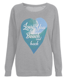 "EP66 Organic Combed Cotton, Eco Light Heather Raglan Sweatshirt featuring a watercolour ocean wave and the quote ""Love You to the beach and back"" enclosed together in a heart,"