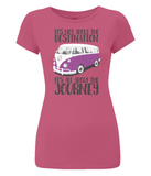 "EP04 Eco and Organic, women's slim-fit hot pink T-Shirt with quote ""It's not about the destination. It's all about the Journey"" and a classic VW camper van image in purple."