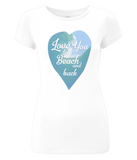 "EP04 Organic and Eco Women's T-Shirt in a white slim-fit style, features a watercolour ocean wave and the quote ""Love You to the beach and back"" enclosed in a heart"