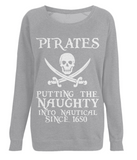 "EP66 Organic Combed Cotton Light Heather Raglan Sweatshirt with the humorous Pirate quote ""Pirates - Putting the Naughty into Nautical since 1650"""