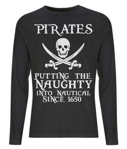 "EP01L Organic Combed Cotton Men's Long Sleeve black T-Shirt contains the humorous Pirate quote ""Pirates - Putting the Naughty into Nautical since 1650"""