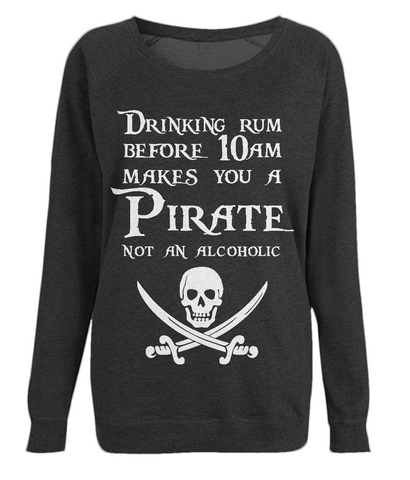 "EP66 Organic soft Combed Cotton Black Raglan Sweatshirt features the famous Calico Jack skull and crossed cutlasses along with the humorous Pirate quote ""Drinking Rum before 10am makes you a Pirate not an Alcoholic"""