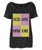 "EP46 Organic and Eco Women's Oversized T-Shirt contains the fun quote ""Less Hate - More Cake"" and features a splendid Battenberg cake design."