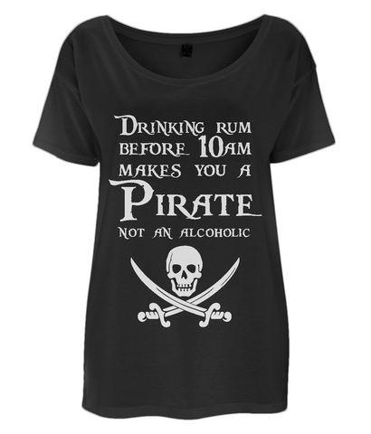 "EP46 Organic Eco Women's Oversized Pirate T-Shirt in black contains the Pirate quote ""Drinking Rum before 10am make you a Pirate Not an Alcoholic"""
