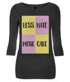 "EP07 Organic and Eco Women's 3/4 Sleeve T-Shirt contains the fun quote ""Less Hate - More Cake"" and features a splendid Battenberg cake design"