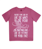 "EPJ01 Organic Combed Cotton Children's T-Shirt in Hot Pink contains the quote  ""Friends Come and Go Like the Waves on the Ocean - The True Ones Stay Like an Octopus on your Face"""