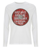 "EP01L Organic Combed Cotton Men's Long Sleeve white T-Shirt contains an emotive quote set on a red Viking shield ""Don't Waste Your Time Looking Back, You're not Going That Way"""