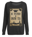 "EP66 Organic Combed Cotton Black Raglan Sweatshirt contains the humorous Steampunk quote ""Be Splendid and Drink Tea"""